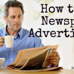 How to Use Newspaper Advertising in Your Business