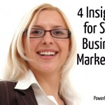 Four Insights for Small Business Marketing