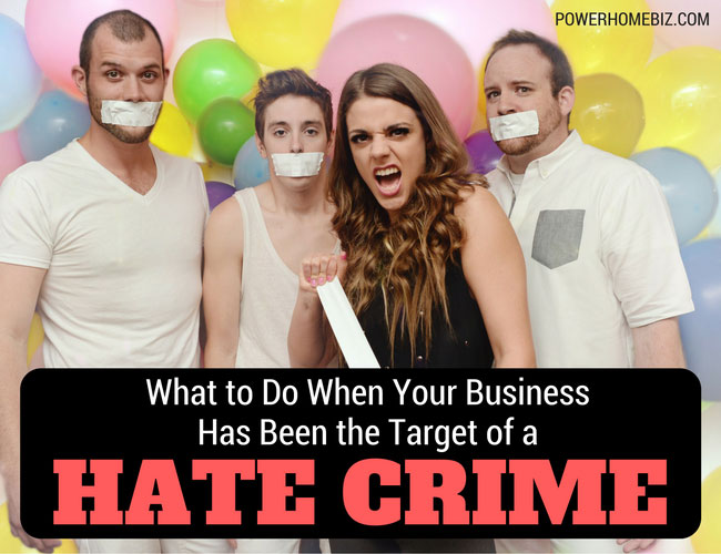 What to Do When Your Small Business Has Been the Target of a Hate Crime