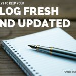 10 Ways to Keep Your Blog Fresh and Updated