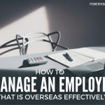 How to Manage an Employee that is Overseas Effectively
