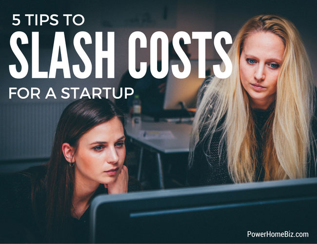 Five Tips to Slash Costs for a Startup