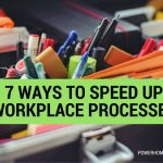 7 Ways to Speed up Workplace Processes