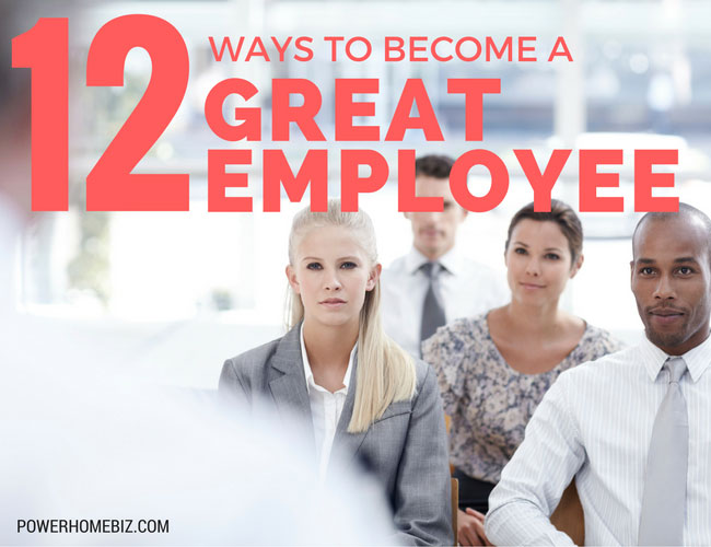 12 Ways to Become a Great Employee