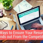 3 Ways to Ensure Your Resume Stands out From the Competition