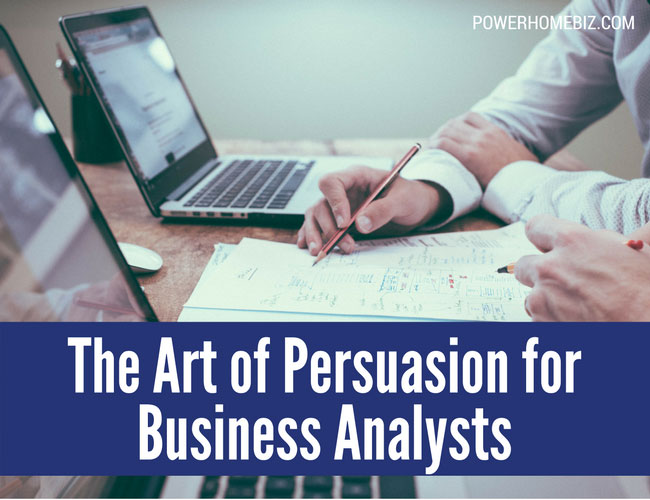 The Art of Persuasion for Business Analysts