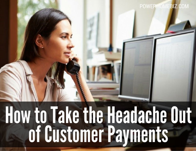How to Take the Headache out of Customer Payments