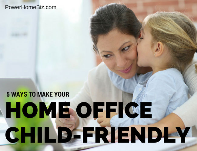 5 Ways to Make Your Home Office Child-Friendly
