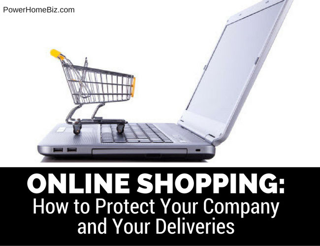 Online Shopping: How to Protect Your Company and Your Deliveries