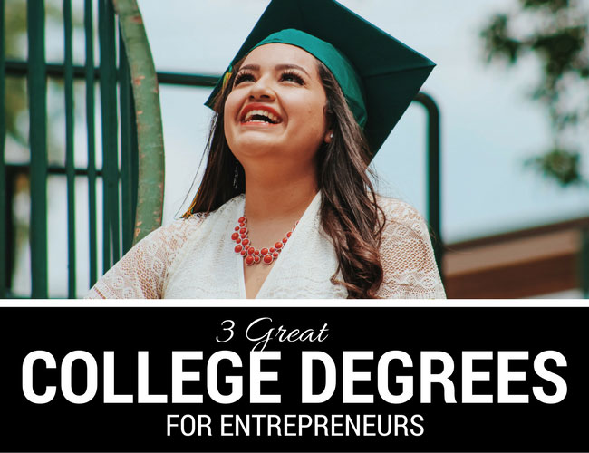3 Great College Degrees for Entrepreneurs