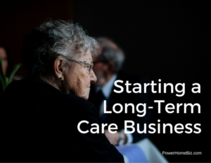 Starting a Long-Term Care Business