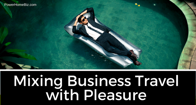 Mixing Business Travel with Pleasure