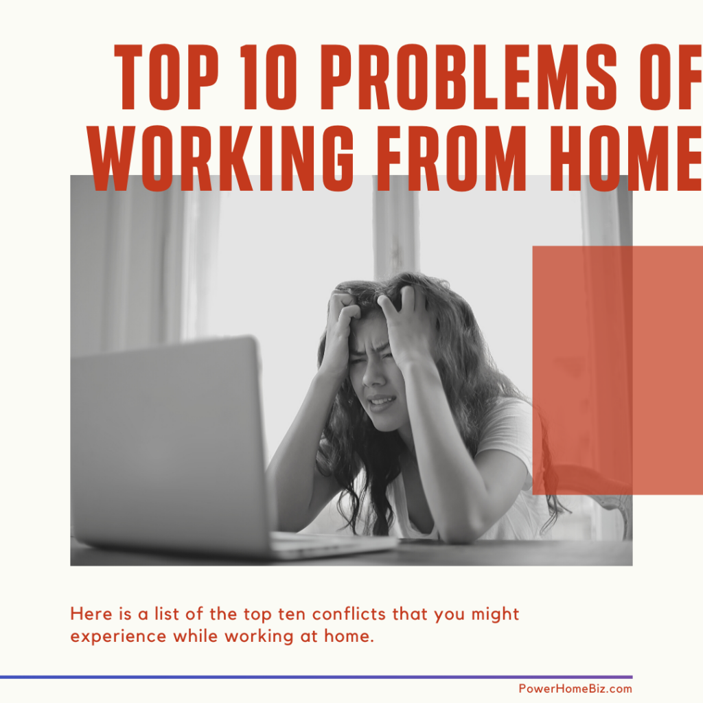 Top 10 Problems of Working at Home